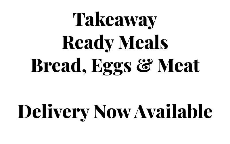 Takeaway, Ready Meals, Bread, Eggs and Meat now available for Delivery